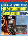 How To Design And Install In Car Entertainment Systems (Performance How To)