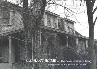 Elephant House: Photographs of Edward Gorey's House