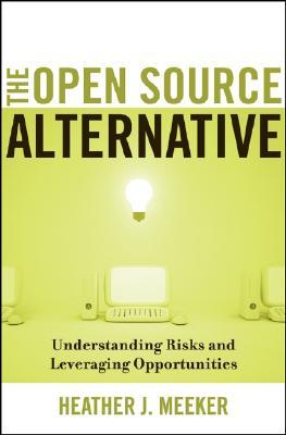 The Open Source Alternative: Understanding Risks and Leveraging Opportunities