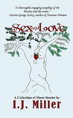Sex and Love by I.J. Miller