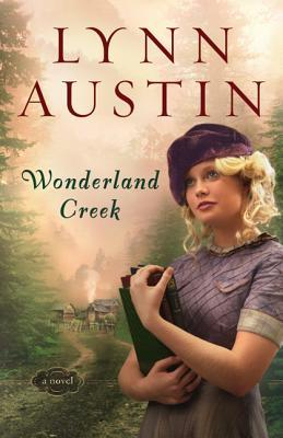 Wonderland Creek by Lynn Austin