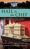 Hail to the Chef (A White House Chef Mystery, #2)