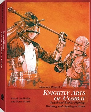 Sigmund Ringeck's Knightly Arts of Combat by David Lindholm