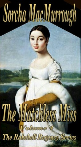 The Matchless Miss by Sorcha MacMurrough