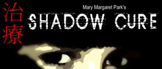 Shadow Cure by Mary Margaret Park