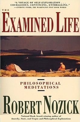 Examined Life by Robert Nozick