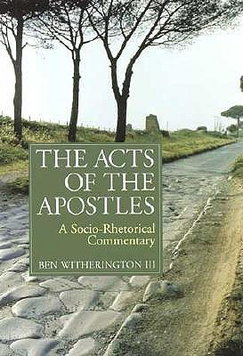 The Acts of the Apostles by Ben Witherington III