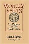 Worldly Saints: The Puritans as They Really Were