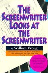 The Screenwriter Looks at the Screenwriter