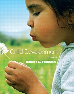 Child Development (5th Edition) by Robert S. Feldman