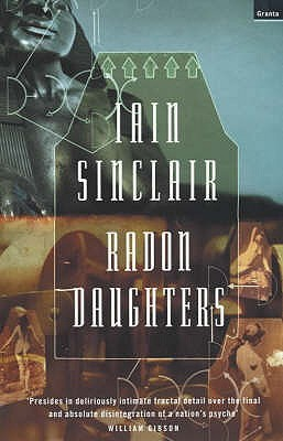 Radon Daughters by Iain Sinclair