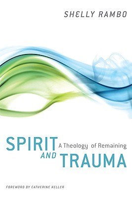 Spirit and Trauma by Shelly Rambo
