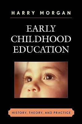 Early childhood education history theory and practice by harry - Early Childhood Education History Theory And Practice