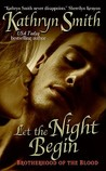 Let the Night Begin (Brotherhood of Blood, #4)