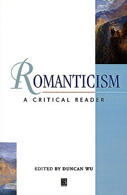 Romanticism: A Critical Reader