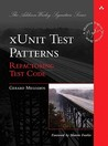 xUnit Test Patterns: Refactoring Test Code (Addison Wesley Signature)
