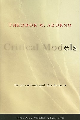 Critical Models by Theodor W. Adorno
