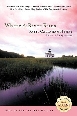 Where the River Runs by Patti Callahan Henry