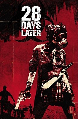 28 Days Later, Vol. 1 by Michael Alan Nelson