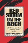 Red Storm On The Reich: The Soviet March On Germany, 1945