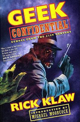 Geek Confidential by Rick Klaw