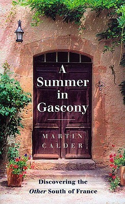 Summer in Gascony by Martin Calder