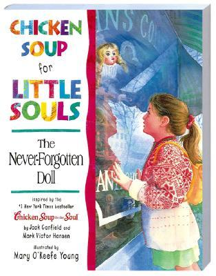 Chicken Soup for Little Souls: The Never-Forgotten Doll