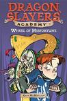 Wheel of Misfortune (Dragon Slayers' Academy, #7)
