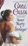 Never Marry a Stranger (Sons of Scandal, #3)