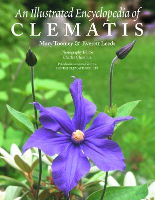 An Illustrated Encyclopedia Of Clematis by Mary K. Toomey