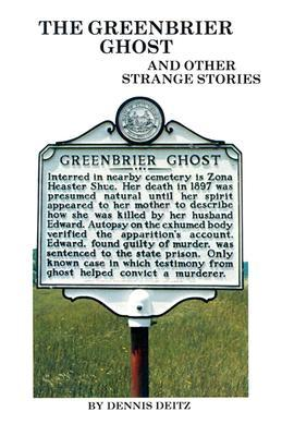The Greenbrier Ghost by Dennis Deitz