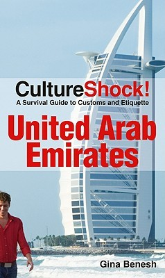 CultureShock! United Arab Emirates by Gina Crocetti Benesh