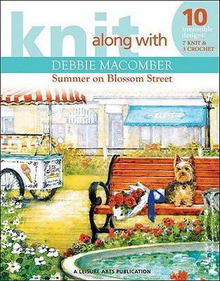 Knit Along with Debbie Macomber - The Shop on Blossom Street by Debbie Macomber