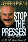 Stop the Presses!: The Inside Story of the New Media Revolution