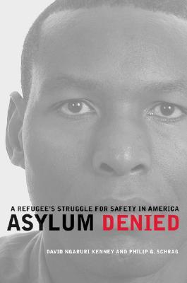 Asylum Denied by David Ngaruri Kenney
