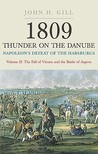 1809 Thunder on the Danube: Napoleon's Defeat of the Habsburgs Volume II: The Fall of Vienna and the Battle of Aspern