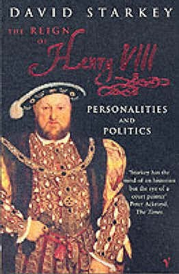 Reign of Henry VIII by David Starkey