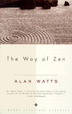 The Way of Zen by Alan Wilson Watts