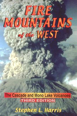 Fire Mountains of the West by Stephen L. Harris