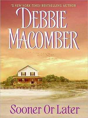 Sooner or Later by Debbie Macomber