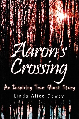 Aaron's Crossing by Linda Alice Dewey