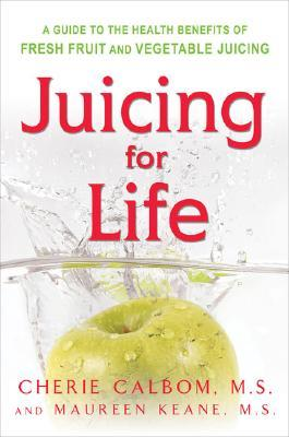 Juicing for Life by Maureen Keane