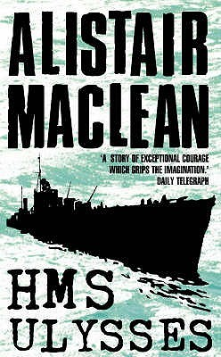 HMS Ulysses by Alistair MacLean