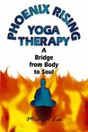 Phoenix Rising Yoga Therapy: A Bridge from Body to Soul