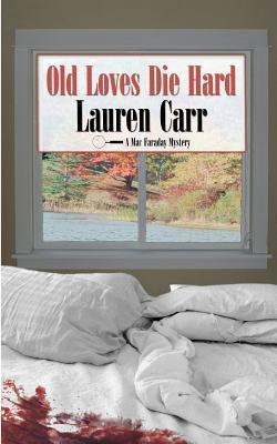 Old Loves Die Hard (Mac Faraday Mystery #2)