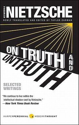 On Truth and Untruth by Friedrich Nietzsche