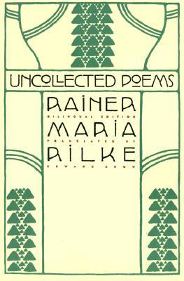 Uncollected Poems by Rainer Maria Rilke