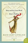 Betsy and the Great World & Betsy's Wedding by Maud Hart Lovelace