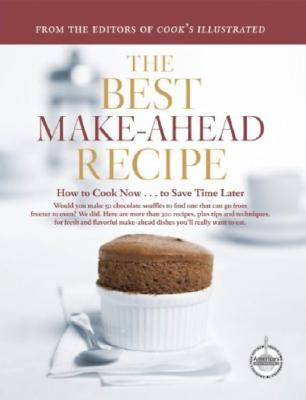 The Best Make-Ahead Recipe by America's Test Kitchen