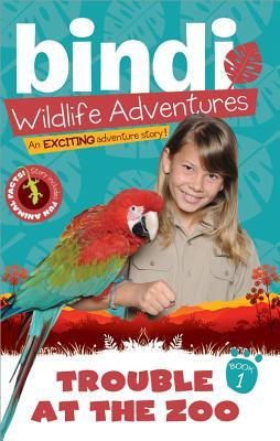 Trouble at the Zoo by Bindi Irwin